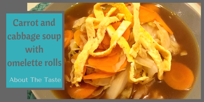 Carrot and cabbage soup with omelette rolls (Twitter)